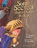 img - for Some Secrets Should Never Be Kept book / textbook / text book