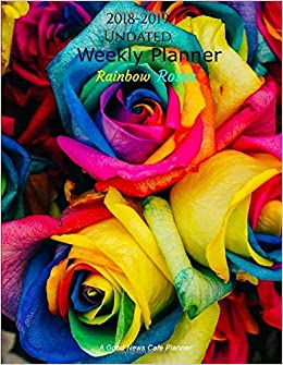 2018 2019 Undated Weekly Planner Rainbow Roses A Beautiful