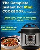 The Complete Instant Pot Mini Cookbook: Simple