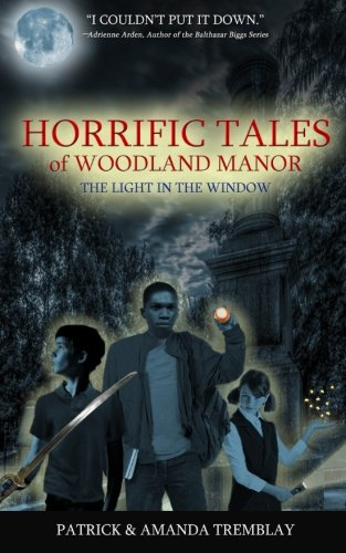 Download Horrific Tales of Woodland Manor: The Light in the Window (Volume 1) PDF