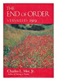 The End of Order, Versailles, 1919 by Charles L. Mee front cover