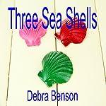 Three Sea Shells | Debra Benson