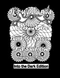 If I Were a Bird, You'd be The First Person I'd Shit On: Into the Dark Edition: A Swear Word Adult Coloring Book with Relaxing Designs and Vulgar ... N' Coloring Into the Dark) (Volume 3)