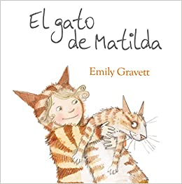 El gato de Matilda (Spanish Edition): Emily Gravett: 9788416117109: Amazon.com: Books