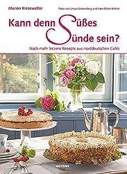 Kann denn Süßes Sünde sein? Noch mehr leckere Rezepte aus norddeutschen Cafés