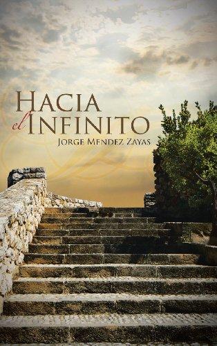 Hacia El Infinito (Spanish Edition) [Jorge Mendez] (Tapa Dura)