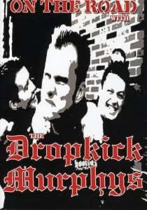 Dropkick Murphys: On the Road With the Dropkick Murphys