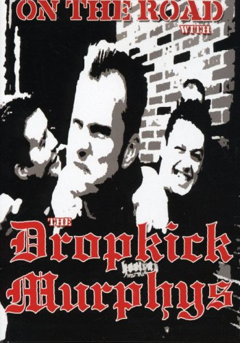 DVD : Dropkick Murphys - On the Road with the Dropkick Murphys (DVD)
