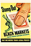 Stamp Out Black Markets with Your Ration Stamps WWII War Propaganda Art Print Poster 13 x 19in