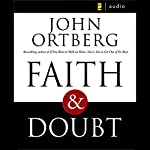 Faith and Doubt  | John Ortberg