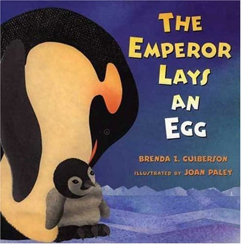 The Emperor Lays an Egg by Brenda Z. Guiberson (2004-09-01)