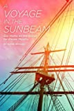 A Voyage in the Sunbeam: Our Home on the Ocean for Eleven Months by Brassey, Annie (2014) Paperback