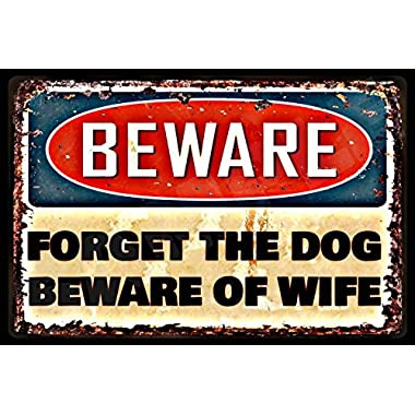Forget The Dog Beware Of Wife  8x12 Metal Sign Made In Hawaii, USA Caution Stop Warning Garage Man Cave Rustic Cabin Decor All Weather