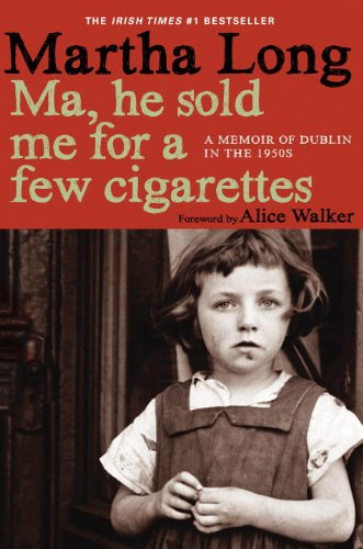 Image of Ma, He Sold Me for a Few Cigarettes: A Memoir of Dublin in the 1950s (Memoirs of Dublin Book 1)