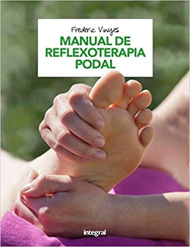 Manual de Reflexoterapia podal (Spanish) Paperback – 2014