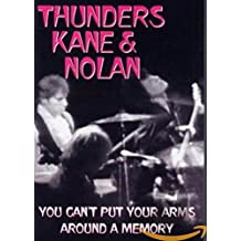 Thunders, Kane,  & Nolan - You Can't Put Your Arms Around a Memory