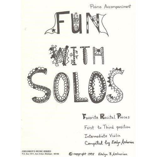 Fun With Solos: Favorite Recital Pieces for 1st and 3 rd Positions - Intermediate Book for Piano (First Solo Pieces)