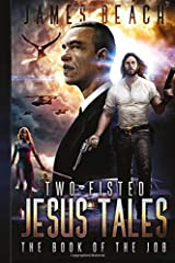 Two-Fisted Jesus Tales, Book 1: The Book of the Job (Volume 1) Paperback