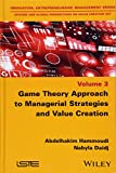 Game Theory Approach to Managerial Strategies andValue Creation