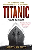 img - for Titanic: Minute by Minute book / textbook / text book
