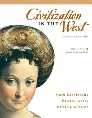 Civilization in the West, Volume B (from 1350 to 1850) (7th Edition)