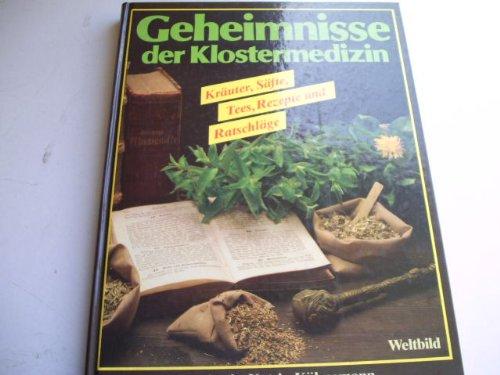 geheimnisse-der-klostermedizin-kruter-sfte-tees-rezepte-und-ratschlge