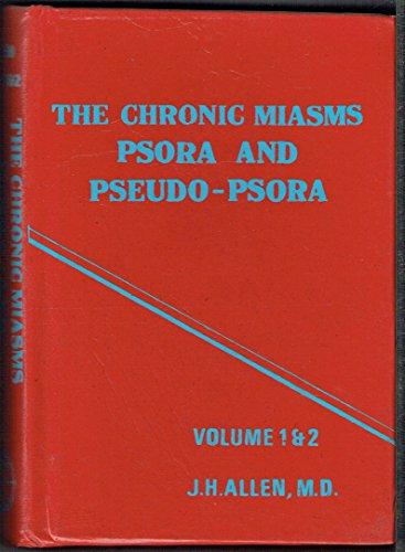 The Chronic Miasms: Psora, Pseudo-psora and Sycosis