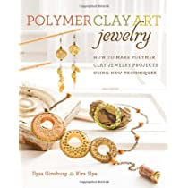 Polymer Clay Art Jewelry: How to Make Polymer Clay Jewelry Projects Using New Techniques Paperback