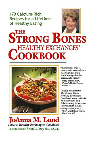 The Strong Bones Healthy Exchanges Cookbook: 170 Calcium-Rich Recipes for a Lifetime of Healthy Eating (Healthy Exchanges Cookbooks)