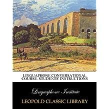 Linguaphone conversational course. Students' instructions