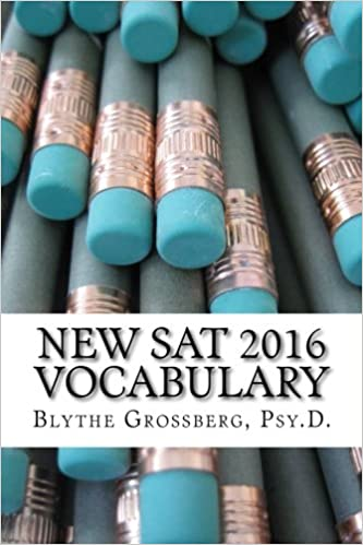 New SAT 2016 Vocabulary: Vocabulary Words for the New SAT: Blythe ...