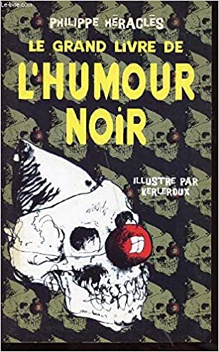 Grand Livre De L Humour Noir Le 9782738214447 Amazon Com