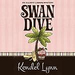 Swan Dive: An Elliot Lisbon Mystery | Kendel Lynn