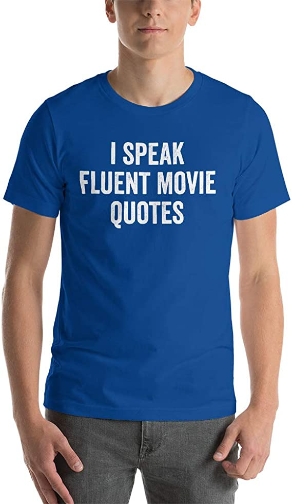 Kyandii I Speak Fluent Movie Quotes Film Lover Short-Sleeve Unisex T-Shirt