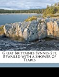Great Brittaines Svnnes-Set, Bewailed with a Shower of Teares, William Basse, 1149671807