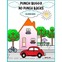 Punch Buggy No Punch Backs Coloring Book: Punch Buggy Car coloring book for adults, teens, kids and anyone who loves Punch Buggies