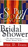 Put Soul in Your Bridal Shower: The African American Bridal Shower Book