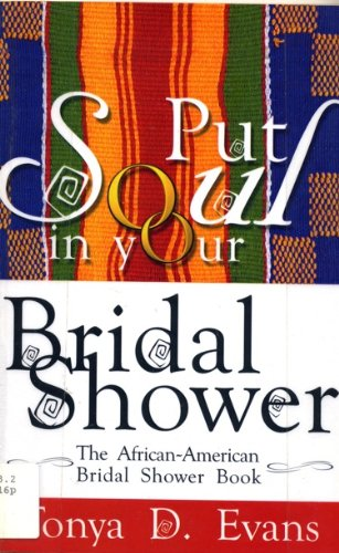 Search : Put Soul in Your Bridal Shower: The African American Bridal Shower Book