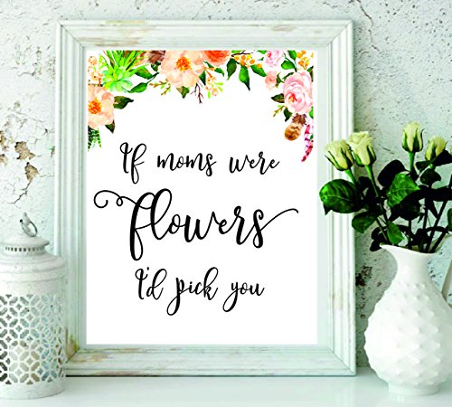 Gifts For Mom - Mom print - home decor - Mom Quote - room decor – Christmas gifts - Floral Quote - Mother Gift - black and white - Gifts For Her - If Moms Were Flowers I'd Pick You#WP-60 (Present Clipart Black White Christmas)