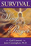 Survival on a Wing and a Prayer, Gail Lionetti and Janet Cunningham, 1420892525