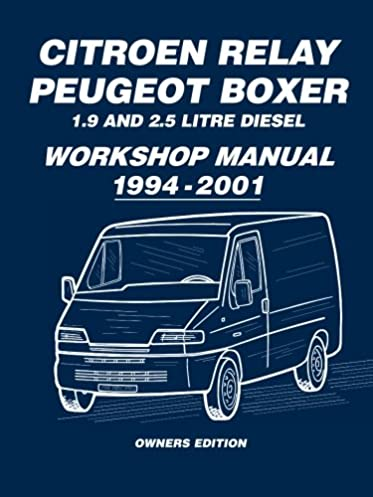 citroen relay peugeot boxer 1 9 and 2 5 diesel workshop manual 1994 rh amazon co uk