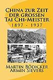 China zur Zeit der großen Tai Chi-Meister: 1897-1937