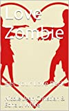 Love Zombie: Get Your Love Back (Love Back Trilogy Book 1)