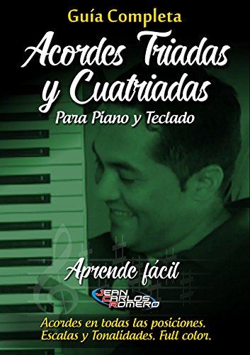 GUÍA COMPLETA DE ACORDES TRIADAS Y CUATRIADAS PARA PIANO Y TECLADO (Spanish Edition).
