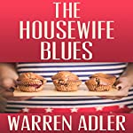 The Housewife Blues | Warren Adler