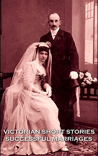 Victorian Short Stories - Successful Marriages