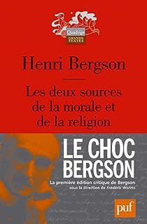 Les deux sources de la morale et de la religion par Bergson