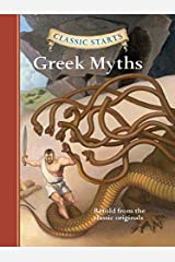 Classic Starts®: Greek Myths (Classic Starts® Series) Kindle Edition