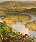 img - for Thomas Cole's Journey: Atlantic Crossings book / textbook / text book