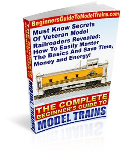 (Complete Beginner's Guide To Model Trains)